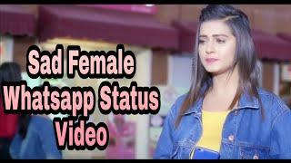 ????New Sad???? female whatsapp status video 2018 || Tu???? pyar hai kisi aur ka female WhatsApp sta