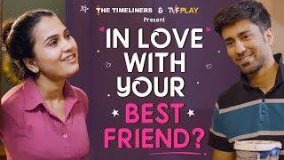 In Love With Your Best Friend?   Just Couple Things   The Timeliners