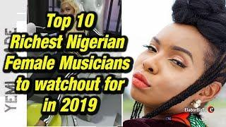 Top 10 Richest Nigerian Female Musicians to watchout for in 2019