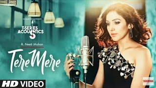 TERE MERE || NEETI MOHAN || NEW  FEMALE VERSION || ACOUSTICS SONG || WHATSAPP STATUS VIDEO ||