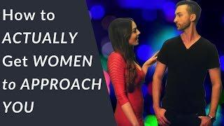 How to Get Women to Approach YOU First (No tricks, No fake lines!)