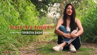 Nain Na Jodeen Female Cover Song | Badhaai Ho | Shriya Jain | Ayushmann Khurrana | Neha Kakkar