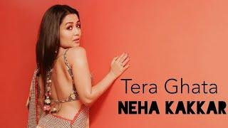 Tera Ghata | Neha Kakkar | Official Video | Cover Song | Female Version