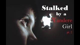 Stalked by a Love-Crazed Yandere Girl ASMR Roleplay Part 2 -- (Female x Male)