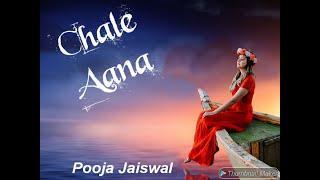 Chale Aana Female Cover | De De Pyar De | Armaan Malik | Pooja Jaiswal