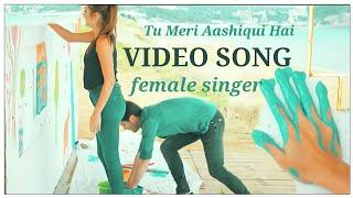 Tu Meri Zindagi Hai video song female singer lovely song