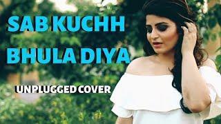 Sab Kuchh Bhula Diya | Cover | Female Version | Deepshikha | Hum Tumhare Hain Sanam | Shahrukh Khan
