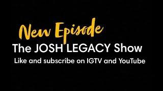 The Josh Legacy Show - Episode 1