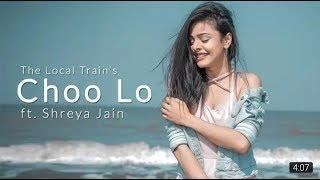 Choo Lo | The Local Train | Female Cover | Shreya Jain | a series/