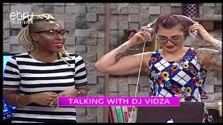 Dj Vidza On Challenges As a Female DJ Her Inspiration & Aspirations