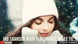 Jab Saanson Main | Teri Saanse Mile To | Female | Romantic | WhatsApp Status Video | 30 Sec | Lyrics