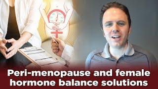 Peri-Menopause and Female Hormone Balance Solutions | Podcast #213