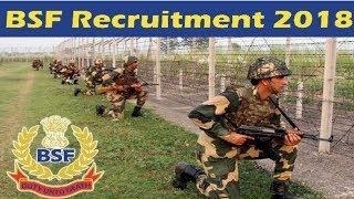 BSF Recruitment - bsf bharti 2018 - All India vacancy out Female & Male Apply Now