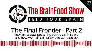 BrainFood: Going to the Bathroom in Space (AND How Women Can Pee Standing Up) and More Space Facts