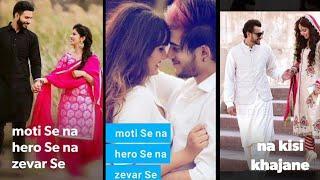 Moti Se Na....Female Version Full Screen Whatsapp Status Video | new love status