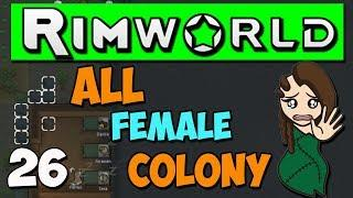 Rimworld 1.0 Gameplay - Ep 26 - All Female Colony