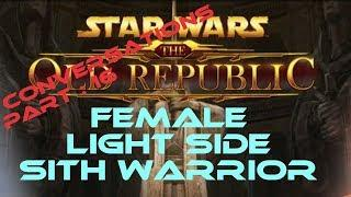 swtor Sith Warrior Light Side Female conversations part 16