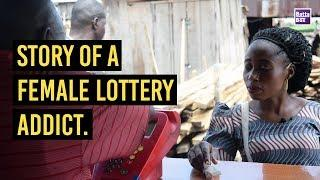 Story of a Female Lottery Addict in Nigeria