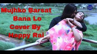 Mujhko Barsaat Bana Lo || Cover || Female Version || Happy Rai