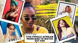 Watch out for these African female musicians
