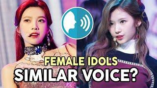 FEMALE IDOLS WITH SIMILAR VOICE (My opinion)