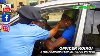 DONT DRINK AND DRIVE || ADVENTURES OF OFFICER KOIKOI (THE 1ST ANAMBRA FEMALE POLICE SERIES) EP 1