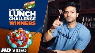 WINNER: LUNCH CHALLENGE by Guru Mann #ProteinIsMyZindagi || Guru Mann Challenge Series 2018