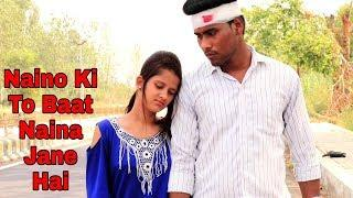 Naino Ki To Baat Naina Jane Hai || Female Cover Video Song || Heart Touching Love Story ||