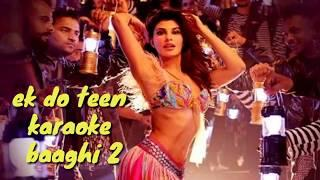 Ek do teen karaoke songs ( baaghi 2) female