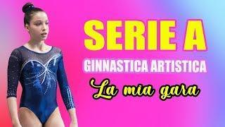 SERIE A GINNASTICA ARTISTICA: LA MIA GARA || AURY GYMNASTICS
