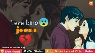 Tere Bina Jeena Saja Ho Gya ????????Female Version Whatsapp Status Video