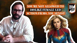 You're Not Allowed To Dislike Female-Led Action Films, You Sexist | The Matt Walsh Show Ep. 212