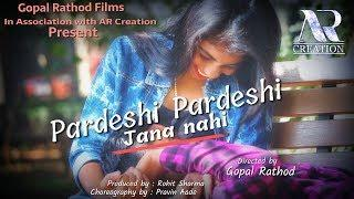 Pardesi pardesi - female version ( Official video - cover song ) | Romantic love story | AR Creation