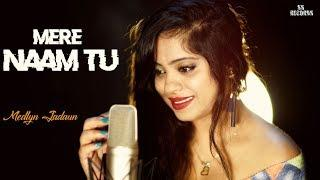 ZERO : Mere Naam Tu | Shah Rukh Khan | Female Version | Cover | Medlyn Jadaun  Ft. Moses
