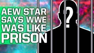 "AEW Star Says WWE Was ""Like Prison"" 