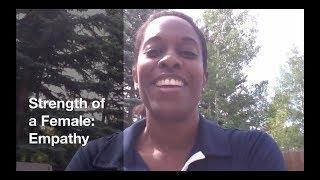 Strength of a Female: Empathy