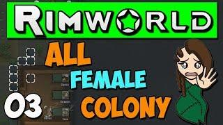 Rimworld 1.0 Gameplay - Ep 3 - All Female Colony