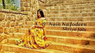 Nain Na Jodeen - Shriya Jain | Ayushmann Khurrana | Neha Kakkar | Dhruv Kathuria | Female Cover