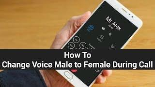 How to Change Voice Male to Female During LIVE Call 100%