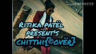 Chitthi !! Female version !!????????????  Ritika Patel !! ????????????Jubin Nautiyal and Akanksha pu