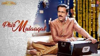 CHEAT INDIA: Phir Mulaaqat Video | Emraan Hashmi Shreya D | Jubin Nautiyal Kunaal Rangon | T-Series