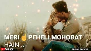 Meri Peheli Mohobat Hain | Female | Romantic | WhatsApp Status Video | 30 Sec | Lyrics