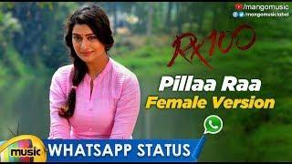 Pilloda WhatsApp Status Video   Pillaa Raa Female Version   RX100 Songs   Spoorthi   Mango Music