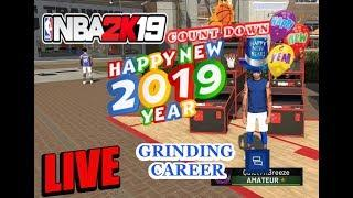 NBA 2K19 BRINGING IN THE 2019 NEW YEAR GRINDING CAREER