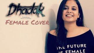 Dhadak - Title Track | Female Cover | Ishaan & Janhvi | Ajay Gogavale & Shreya Ghoshal | Ajay-Atul