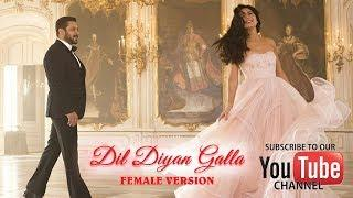 Dil diyan Gallan Female version