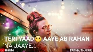 Teri Yaad Aaye Ab | Rahan Na Jaaye | Female | Sad | WhatsApp Status Video | 30 Sec | Lyrics
