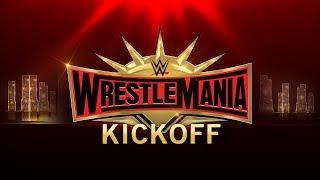 WrestleMania 35 Kickoff: April 7, 2019