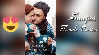 Saajna // Female Version // New Full Screen Whatsapp Status Video // Whatsapp status