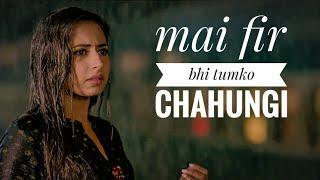 mai fir bhi tumko chahungi whatsapp status video || female version || sad status video || 30 sec ||